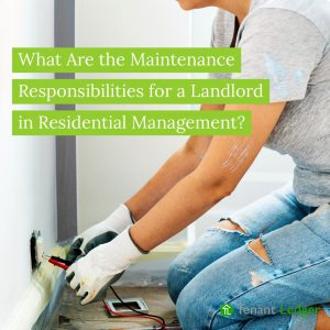 What are the Maintenance Responsibilities for a Landlord in Residential Management?